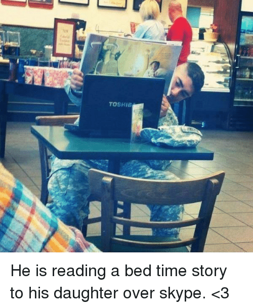 Time Story: TOSHIB He is reading a bed time story to his daughter over skype. <3