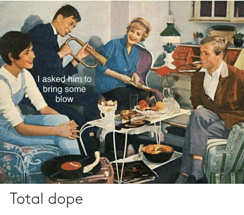 dope: Total dope