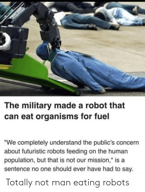 eating: Totally not man eating robots