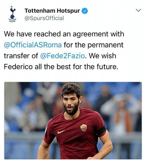 tottenham hotspur: Tottenham Hotspur  SpursOfficial  We have reached an agreement with  @OfficialASRoma for the permanent  transfer of @Fede2Fazio. We wish  Federico all the best for the future.