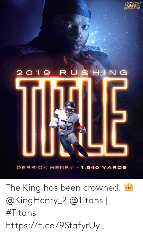 The King: TOU  NFL  2019 RUSHING  TIHALE  TITANS  DERRICK HEN RY 1,540 YARDS The King has been crowned. 👑 @KingHenry_2  @Titans | #Titans https://t.co/9SfafyrUyL
