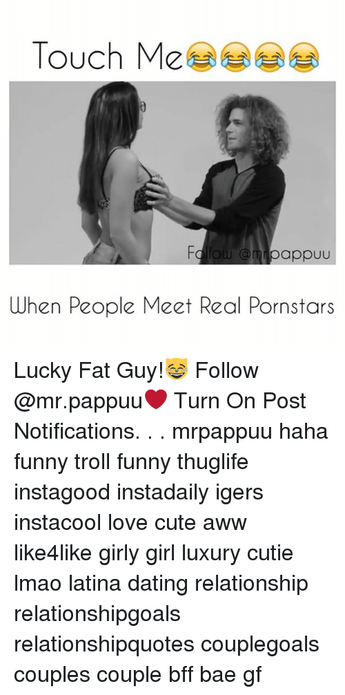 Aww  Bae  and Memes  Touch Me mnpappuu People Meet Real Pornstars When Lucky