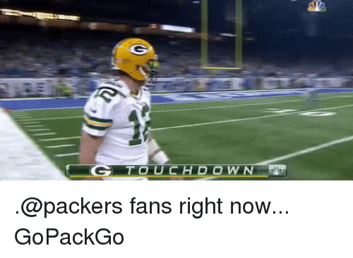 Packer Fans: TOUCHDOWN .@packers fans right now... GoPackGo