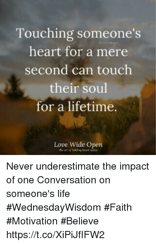 Touching Someone's Heart for a Mere Second Can Touch Their ...