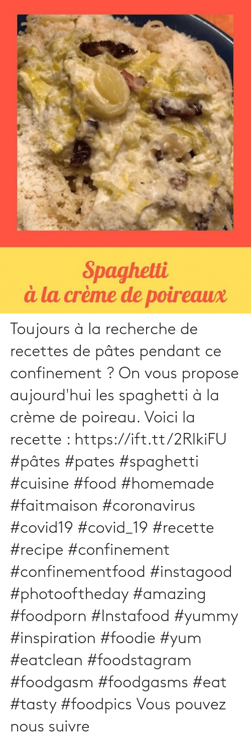 propose: Toujours à la recherche de recettes de pâtes pendant ce confinement ? On vous propose aujourd'hui les spaghetti à la crème de poireau. Voici la recette : https://ift.tt/2RlkiFU  #pâtes  #pates #spaghetti #cuisine #food #homemade #faitmaison #coronavirus #covid19 #covid_19 #recette #recipe #confinement #confinementfood  #instagood #photooftheday #amazing #foodporn #Instafood #yummy #inspiration #foodie #yum #eatclean #foodstagram #foodgasm #foodgasms #eat #tasty #foodpics Vous pouvez nous suivre