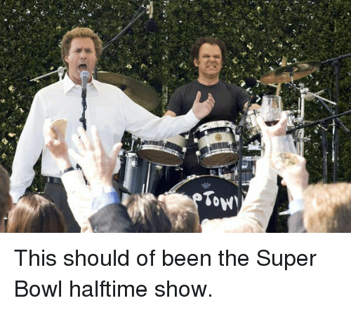 """tom brady: Tow"""" This should of been the Super Bowl halftime show."""