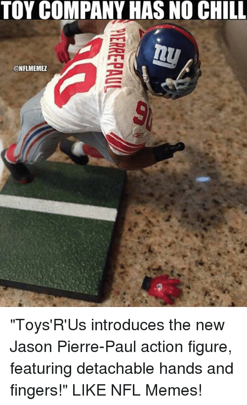 """pierre paul: TOY COMPANY HAS NO CHILL  ONFLMEMEZ """"Toys'R'Us introduces the new Jason Pierre-Paul action figure, featuring detachable hands and fingers!"""" LIKE NFL Memes!"""