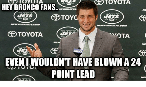 Memes, Toyota, and 🤖: TOYOTA  HEY BRONCO FANS  S TOYC  TOYOTA  MOTA  EVENIWOULDNT HAVE BLOWN A 24  POINT LEAD