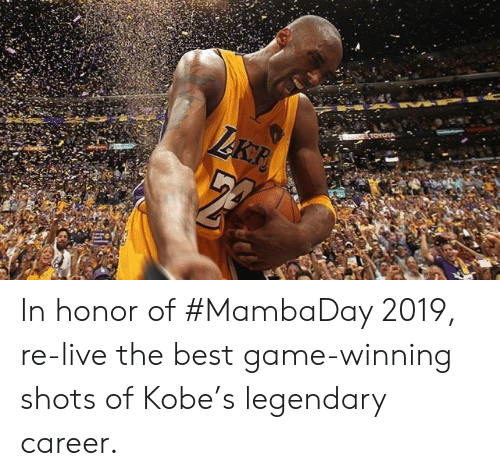 Toyota: TOYOTA  LAKP In honor of #MambaDay 2019, re-live the best game-winning shots of Kobe's legendary career.