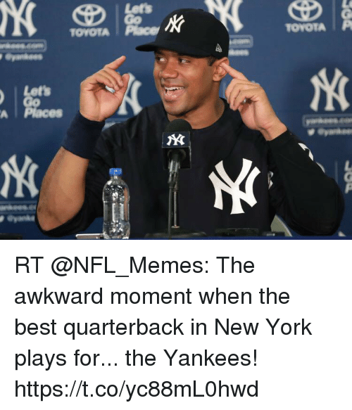 Football, Memes, and New York: TOYOTA Place  TOYOTAIP  Let's  A Places RT @NFL_Memes: The awkward moment when the best quarterback in New York plays for... the Yankees! https://t.co/yc88mL0hwd