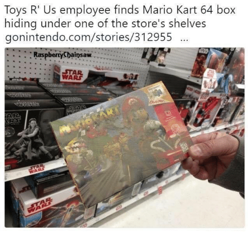 Toys R Us: Toys R' Us employee finds Mario Kart 64 box  hiding under one of the store's shelves  gonintendo.com/stories/312955  Ras  pberryCbainsaw  STAR  WARS