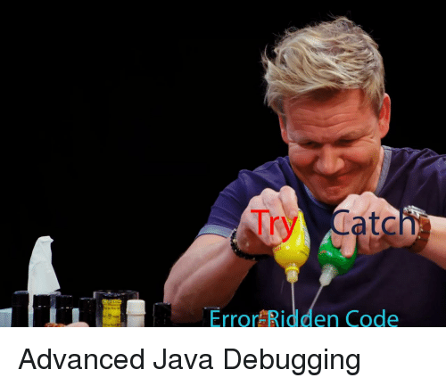 ridden: Tr  atc  Error Ridden Code Advanced Java Debugging