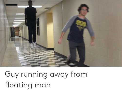 Running, Tes, and Man: TR TES Guy running away from floating man