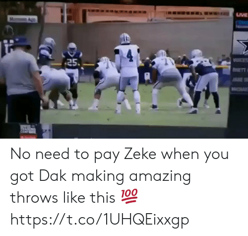 Tra: TRA  25  AE  R No need to pay Zeke when you got Dak making amazing throws like this 💯 https://t.co/1UHQEixxgp