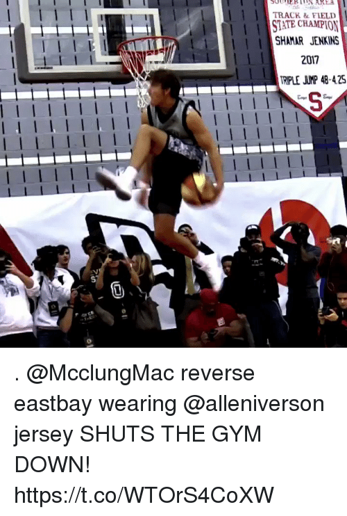 Eastbay, Gym, and Memes: TRACK &FIELD  SHAMAR JENKINS  2017  RIPLE JUMP 48-4.25 . @McclungMac reverse eastbay wearing @alleniverson jersey SHUTS THE GYM DOWN! https://t.co/WTOrS4CoXW