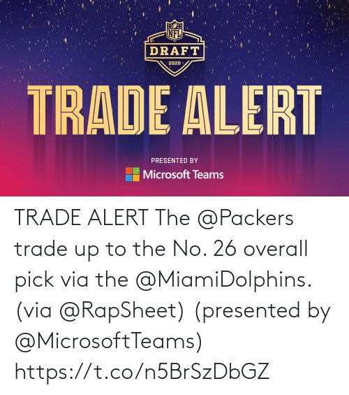 Packers: TRADE ALERT  The @Packers trade up to the No. 26 overall pick via the @MiamiDolphins. (via @RapSheet)  (presented by @MicrosoftTeams) https://t.co/n5BrSzDbGZ