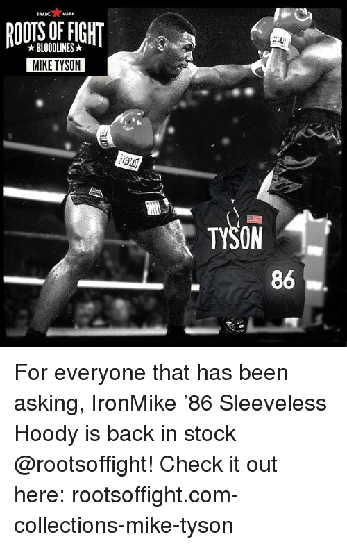 hoody: TRADE  MARK  RIGHT  BLOODLINES  MIKE TYSON  TYSON  86 For everyone that has been asking, IronMike '86 Sleeveless Hoody is back in stock @rootsoffight! Check it out here: rootsoffight.com-collections-mike-tyson
