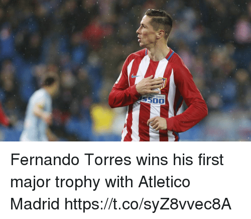 Fernando Torres: Trade Online  5500 Fernando Torres wins his first major trophy with Atletico Madrid https://t.co/syZ8vvec8A
