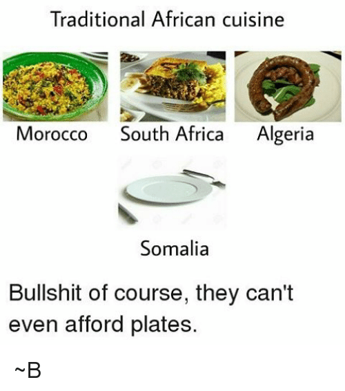 Search somalia memes on for Authentic african cuisine