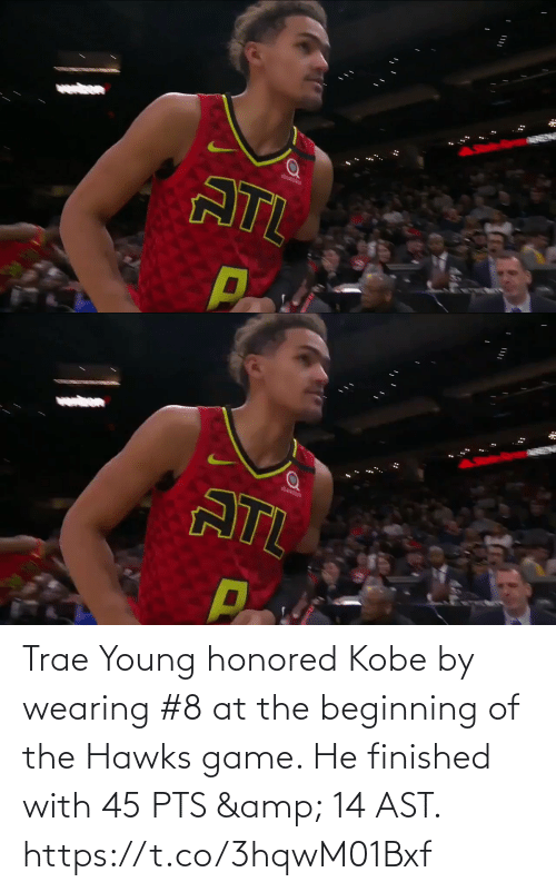 finished: Trae Young honored Kobe by wearing #8 at the beginning of the Hawks game.   He finished with 45 PTS & 14 AST.     https://t.co/3hqwM01Bxf