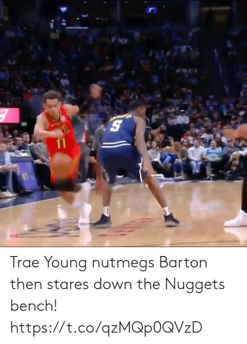 bench: Trae Young nutmegs Barton then stares down the Nuggets bench! https://t.co/qzMQp0QVzD