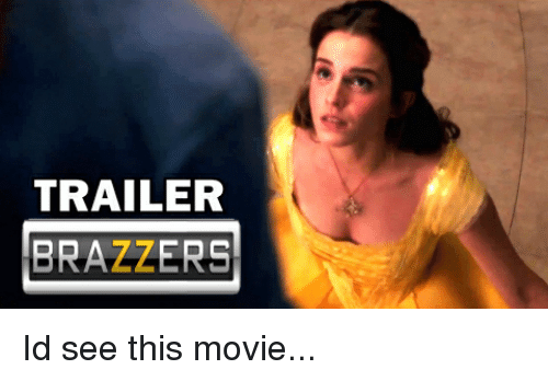 Brazzers, Advice Animals, and Brazzer: TRAILER  BRAZZERS Id see this movie...