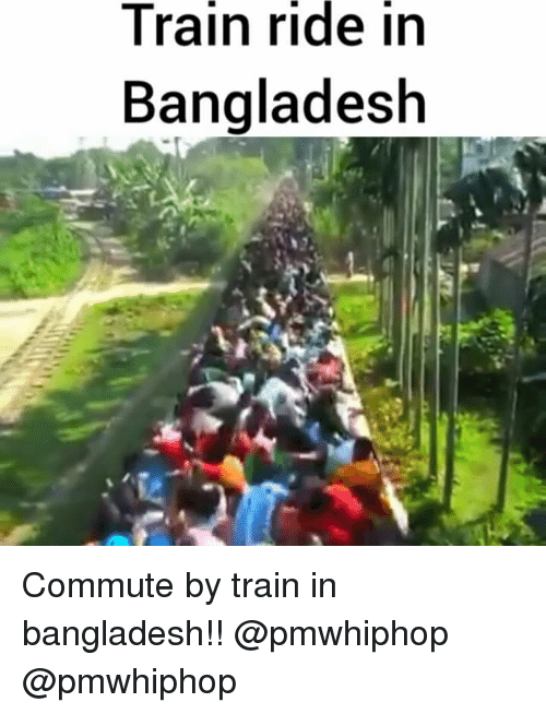 train ride: Train ride in  Bangladesh  nh  is  ee  dd  ra  ng  in  ra  TB Commute by train in bangladesh!! @pmwhiphop @pmwhiphop