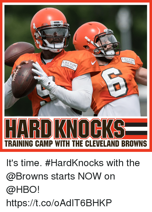 Cleveland Browns, Hbo, and Memes: TRAINING CAMP WITH THE CLEVELAND BROWNS It's time. #HardKnocks with the @Browns starts NOW on @HBO! https://t.co/oAdIT6BHKP