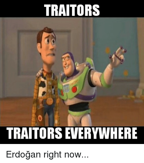 Glorious Greek Empire: TRAITORS  TRAITORS EVERYWHERE Erdoğan right now...