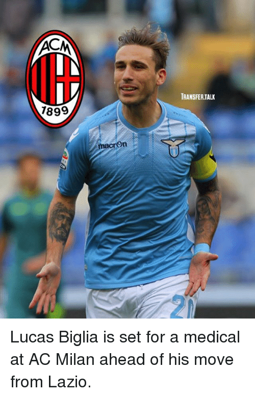 Memes, Ac Milan, and 🤖: TRANSFER TALK  7899  21 Lucas Biglia is set for a medical at AC Milan ahead of his move from Lazio.