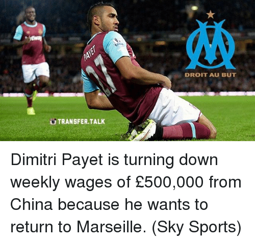 Sky Sport: TRANSFER TALK  DROIT AU BUT Dimitri Payet is turning down weekly wages of £500,000 from China because he wants to return to Marseille. (Sky Sports)