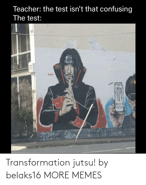 transformation: Transformation jutsu! by belaks16 MORE MEMES