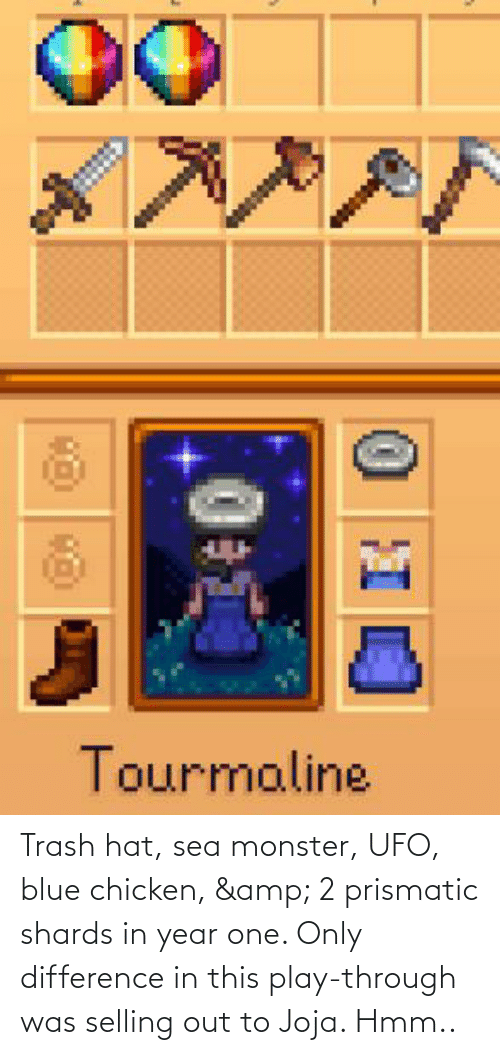 ufo: Trash hat, sea monster, UFO, blue chicken, & 2 prismatic shards in year one. Only difference in this play-through was selling out to Joja. Hmm..