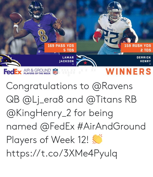 lamar: TraxS  KAVENS  159 RUSH YDS  169 PASS YDS  5 TDS  2 TDS  LAMAR  DERRICK  JACKSON  HENRY  WINNERS  FedEx  AIR &GROUND  XX XX  XX  PLAYERS OF THE WEEK Congratulations to @Ravens QB @Lj_era8 and @Titans RB @KingHenry_2 for being named @FedEx #AirAndGround Players of Week 12! 👏 https://t.co/3XMe4Pyulq