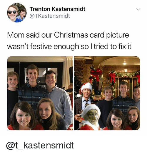 christmas-card: Trenton Kastensmidt  @TKastensmidt  Mom said our Christmas card picture  wasn't festive enough so l tried to fix it @t_kastensmidt