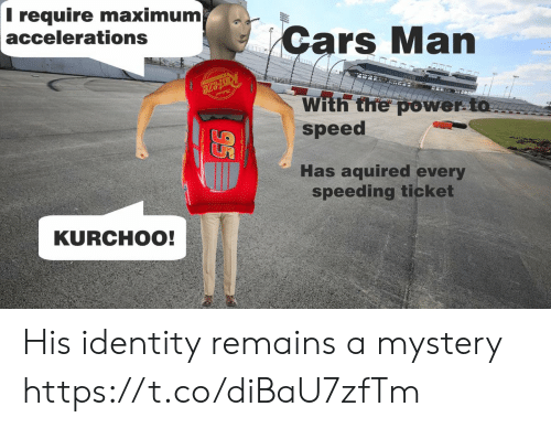 Speeding: Trequire maximum  accelerations  Cars Man  RUsteze  With the power to  speed  Has aquired every  speeding ticket  KURCHOO! His identity remains a mystery https://t.co/diBaU7zfTm