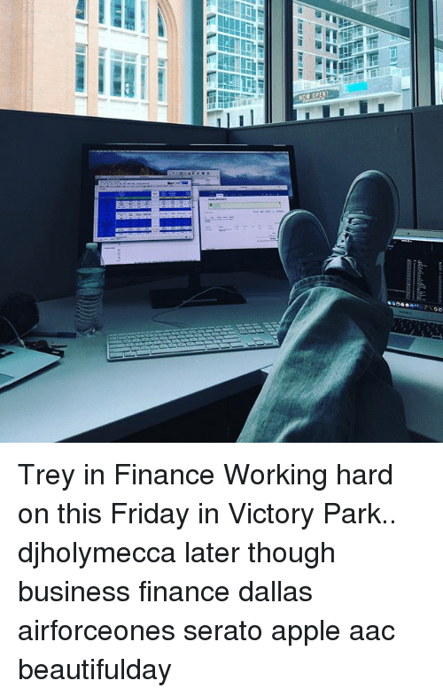 serato: Trey in Finance Working hard on this Friday in Victory Park.. djholymecca later though business finance dallas airforceones serato apple aac beautifulday
