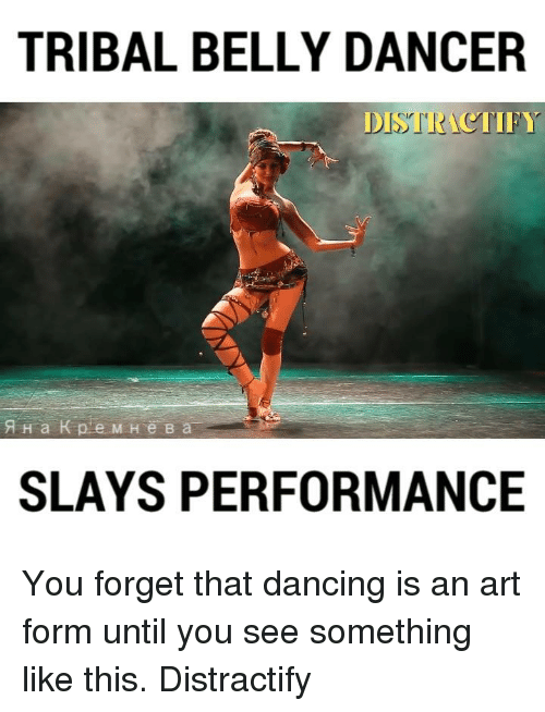 belly dancer: TRIBAL BELLY DANCER  CTIFY  SLAYS PERFORMANCE You forget that dancing is an art form until you see something like this.  Distractify