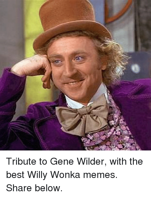Search gene Memes on me.me Willy Wonka Memes Images