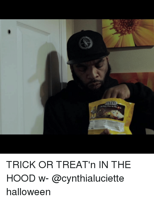 In The Hood: TRICK OR TREAT'n IN THE HOOD w- @cynthialuciette halloween