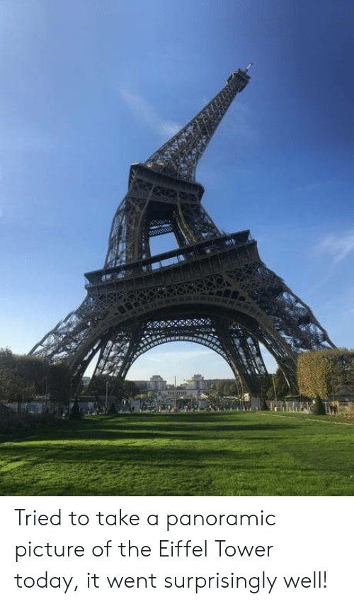 Eiffel Tower: Tried to take a panoramic picture of the Eiffel Tower today, it went surprisingly well!