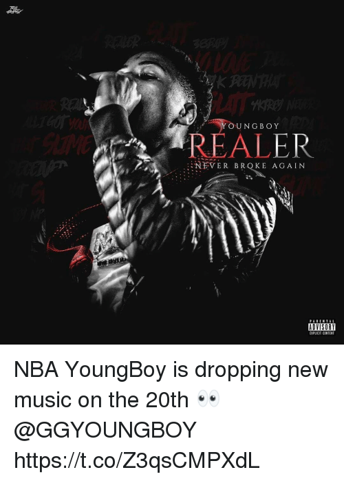 parental advisory: TRIL  YOUNGBOY  REALER  NEVER BROKE AGAIN  PARENTAL  ADVISORY  EXPLICIT CONTENT NBA YoungBoy is dropping new music on the 20th 👀 @GGYOUNGBOY https://t.co/Z3qsCMPXdL