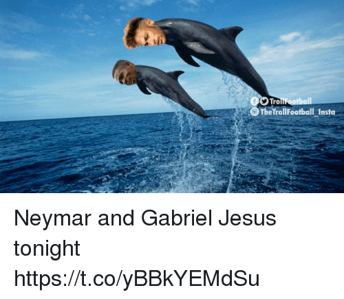 Jesus, Memes, and Neymar: Tro  TrollFootball Insta Neymar and Gabriel Jesus tonight https://t.co/yBBkYEMdSu