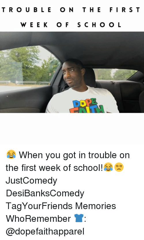 wees: TRO U BL E O N T HEFIR S T  WEE K O F SCHO O L  DOPE 😂 When you got in trouble on the first week of school!😂😒 JustComedy DesiBanksComedy TagYourFriends Memories WhoRemember 👕: @dopefaithapparel