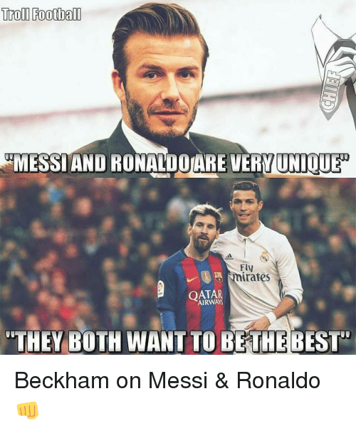 Memes, Messi, and Qatar: Trol Football  KRIMESSI AND RO  VERMUNIOUEn  Fly  imates  QATAR  THEY BOTH WANTTO BE THE BEST Beckham on Messi & Ronaldo 👊