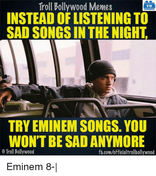 🔥 25+ Best Memes About Sad Song | Sad Song Memes