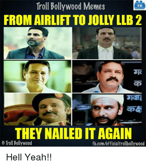 Bollywood Meme: Troll Bollywood Memes  TB  THEY NAILEDIT AGAIN  o Troll Bollywood  fb.com/officialtrollbollywood Hell Yeah!!  <DM>