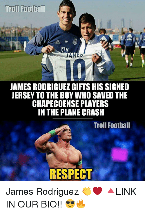 Chapecoense: Troll Football  10  adidas  Fly  IAMES  JAMES RODRIGUEZGIFTSHISSIGNED  JERSEY TO THE BOY WHO SAVED THE  CHAPECOENSE PLAYERS  IN THE PLANE CRASH  Troll Football  RESPECT James Rodriguez 👏❤ 🔺LINK IN OUR BIO!! 😎🔥