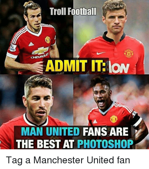 Troll Football CHI SADMIT ITT Low MAN UNITED FANS ARE THE ...