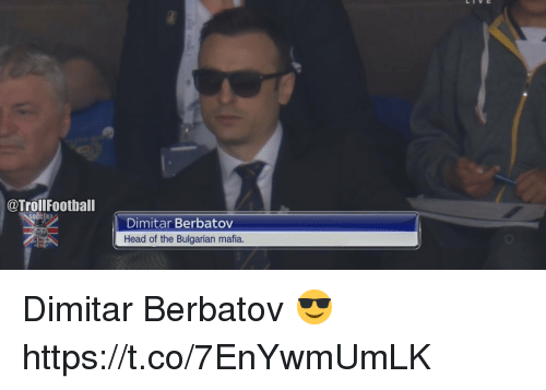 Football, Head, and Memes: @Troll Football  Dimitar Berbatov  Head of the Bulgarian mafia. Dimitar Berbatov 😎 https://t.co/7EnYwmUmLK